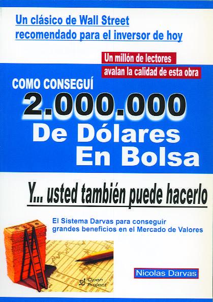 Como Consegui 2000000 De Dolares En Bolsa - Darvas Nicolas