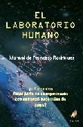 El Laboratorio Humano - De Francisco Rodriguez Manuel