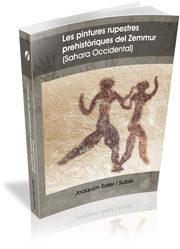 Les Pintures Rupestres Prehistoriques Del Zemmur (sahara Occident Al) - Joaquim Soler I Subils