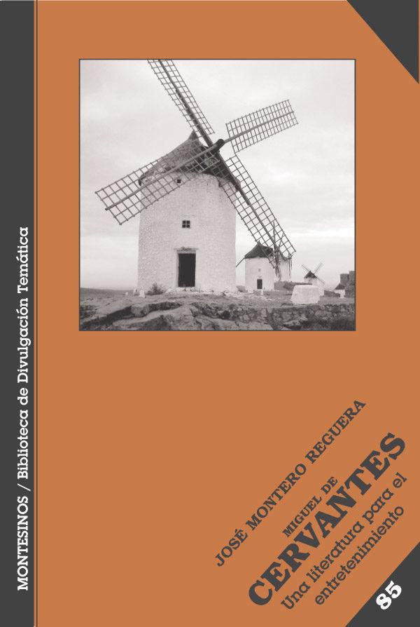 Miguel De Cervantes. Una Literatura Para El Entretenimiento (mont Esin - Montero Reguera Jose