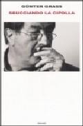Sbucciando La Cipolla - Grass Günter