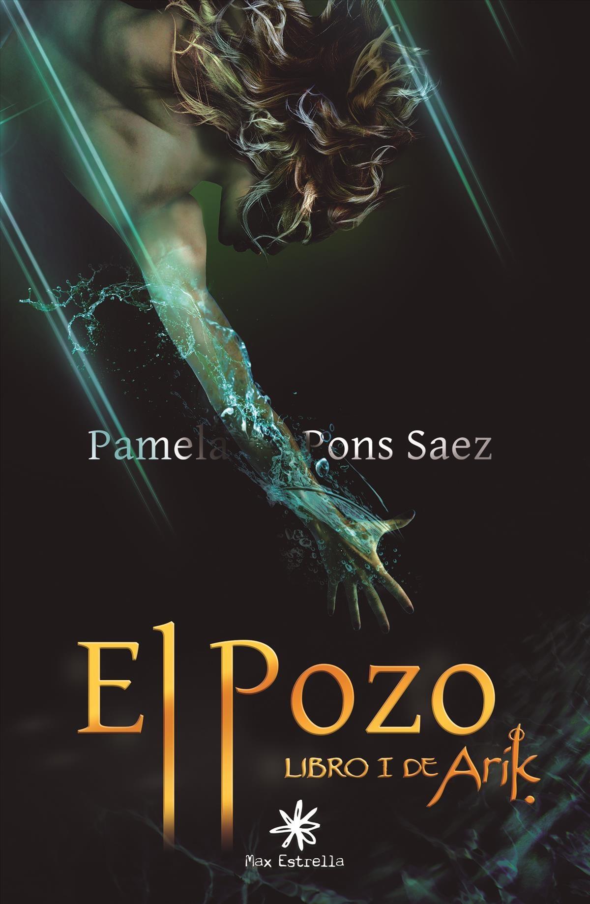 El Pozo: Libro I De Arik - Pons Saez Pamela