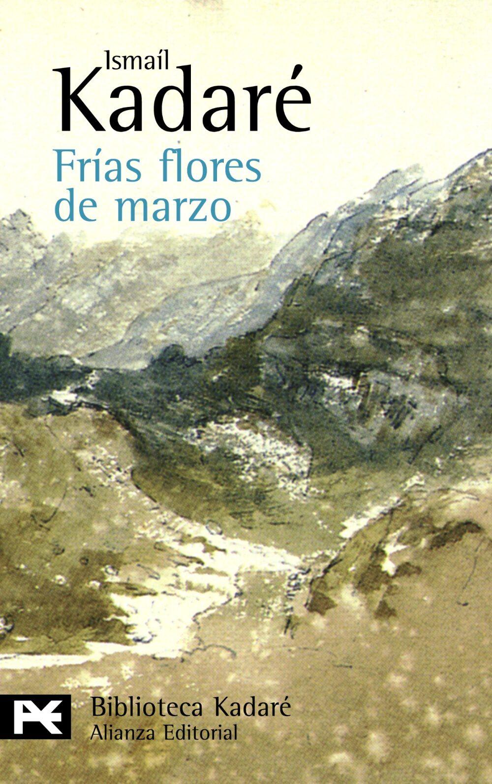Frias Flores De Marzo - Kadare Ismail