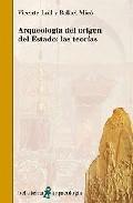 Arqueologia Del Origen Del Estado: Las Teorias - Lull Vicente