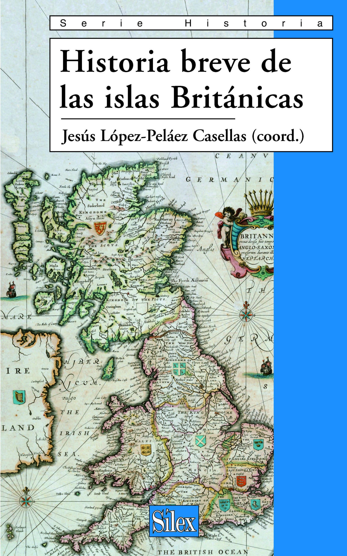 Historia Breve De Las Islas Britanicas - Lopez-pelaez Casellas Jesus