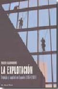 La Explotacion: Trabajo Y Capital En España (1954-2001) (el Viejo Topo - Guerrero Diego