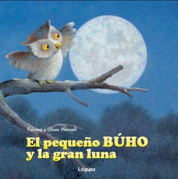 El Pequeño Buho Y La Gran Luna - Wensell Paloma