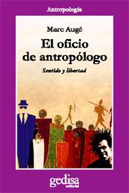 El Oficio De Antropologo - Auge Marc