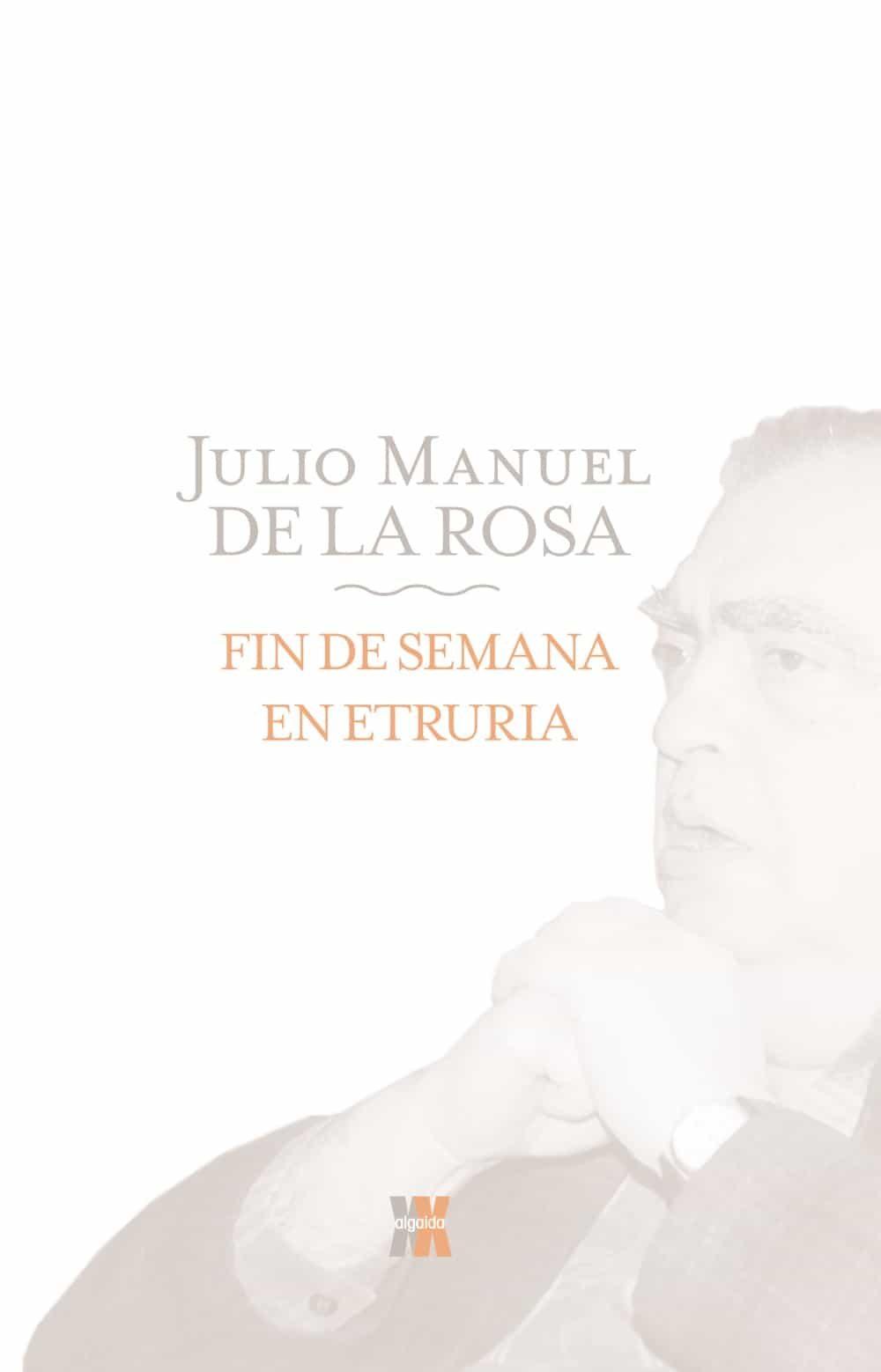 Fin De Semana En Etruria - Rosa Herrera Julio Manuel De La