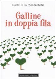 Galline In Doppia Fila - Magnanini Carlotta