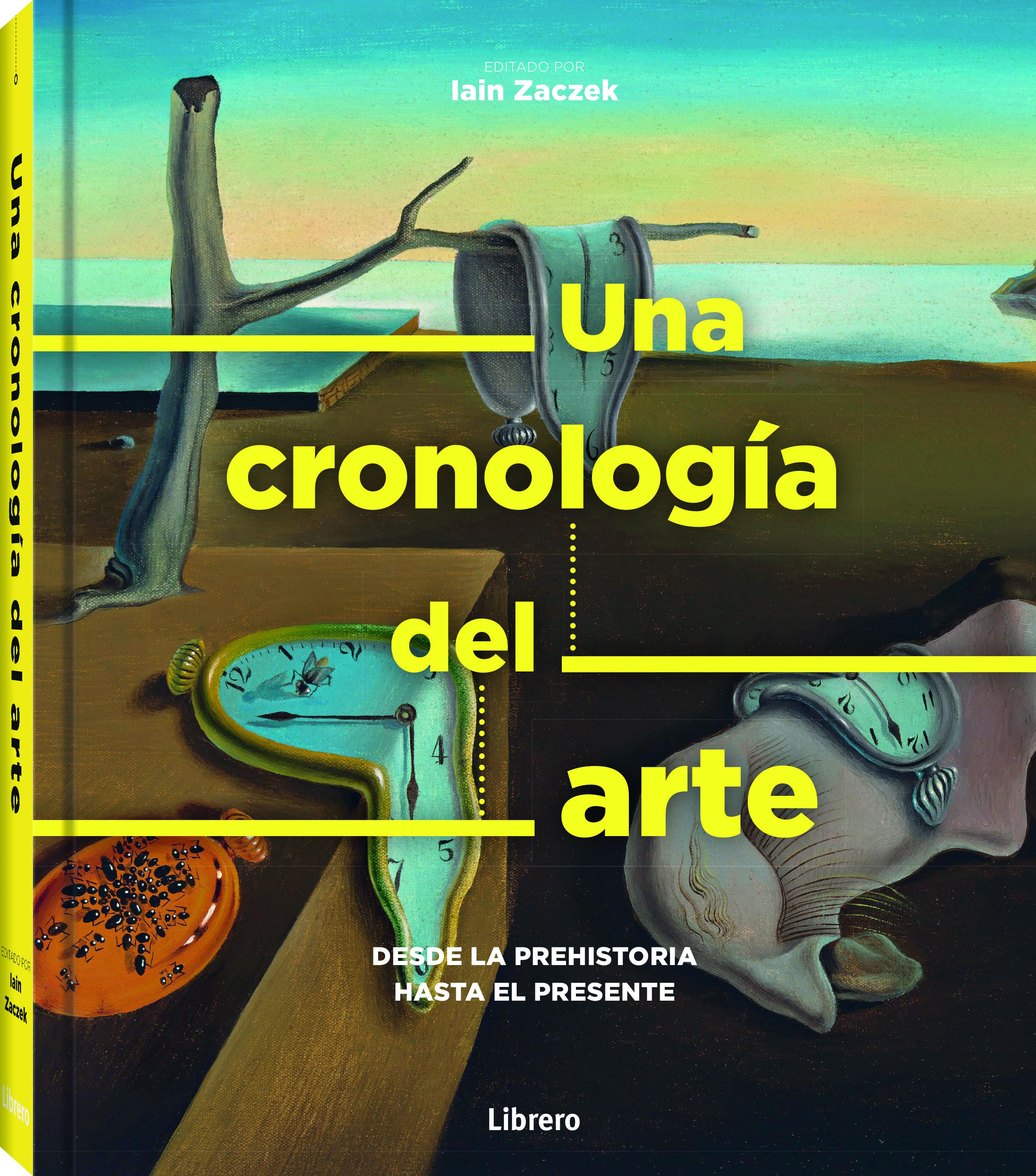 Una Cronologia Del Arte: Desde La Prehistoria Hasta El Presente - Zaczek Iain