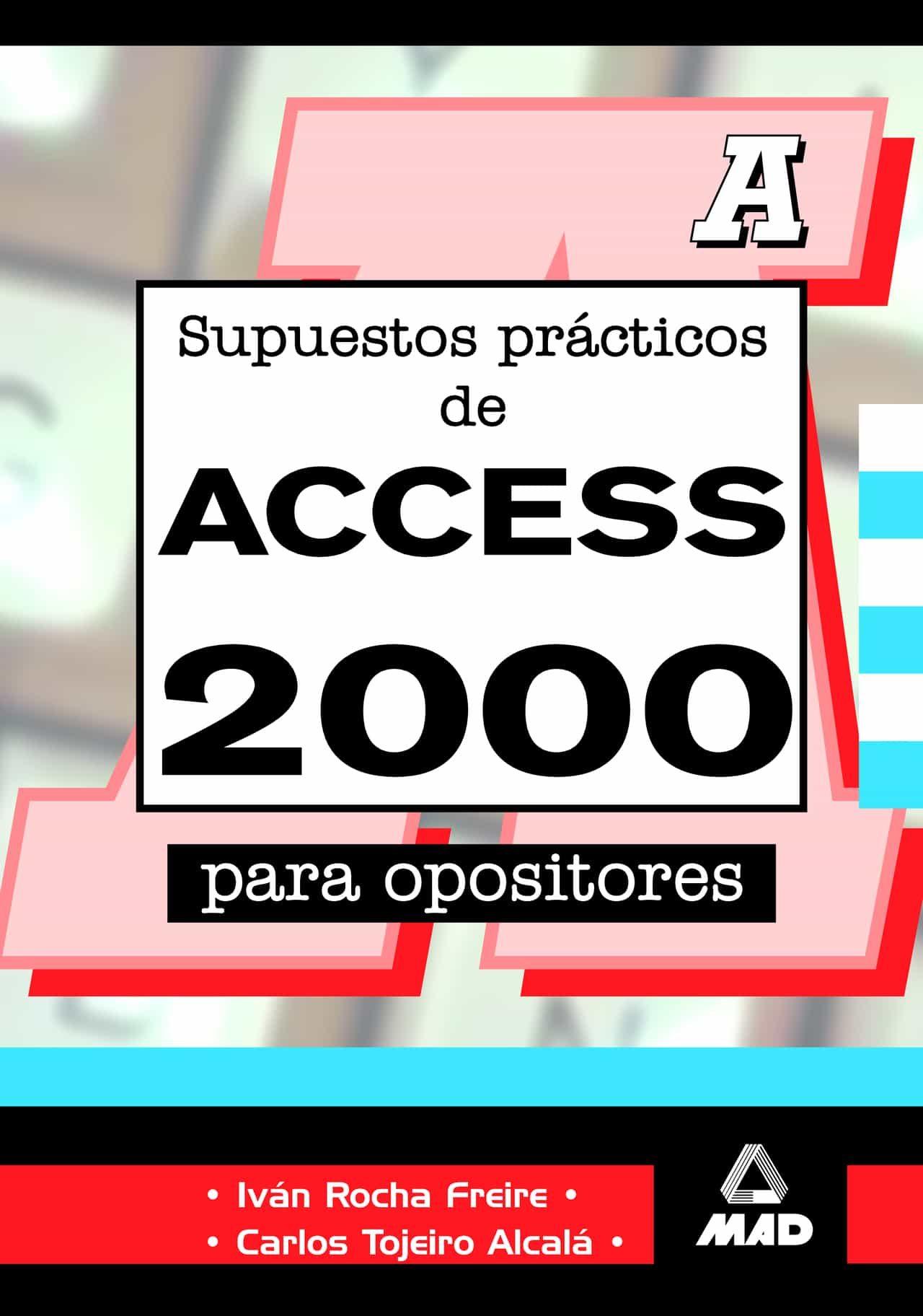 Supuestos Practicos De Access 2000 Para Opositores - Vv.aa.