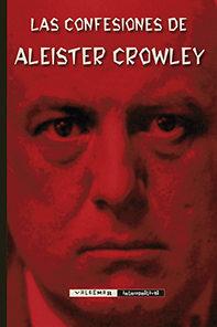 Las Confesiones De Aleister Crowley - Crowley Aleister