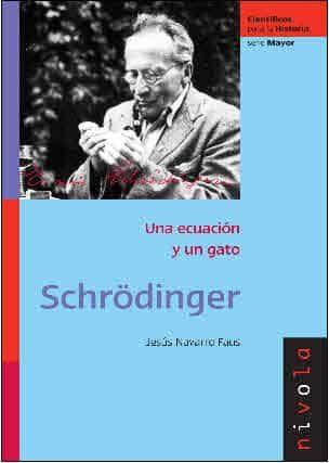 Schrödinger: Una Ecuacion Y Un Gato - Navarro Faus Jesus