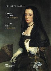 Estudios Completos Sobre Velazquez = Complete Studies On Velazque Z (e - Harris Enriqueta