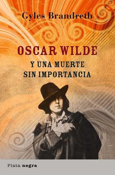 Oscar Wilde Y Una Muerte Sin Importancia - Brandreth Gyles