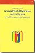 Los Servicios Bibliotecarios Multiculturales En Las Bibliotecas P Ubli - Garcia Lopez Fatima