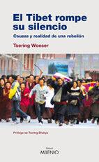 El Tibet Rompe Su Silencio: Causas Y Realidad De Una Rebelion - Woeser Tsering