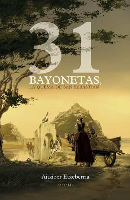 31 Bayonetas La Quema De San Sebastian - Etxeberria Garro Aitziber