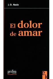 El Dolor De Amar - Nasio Juan David