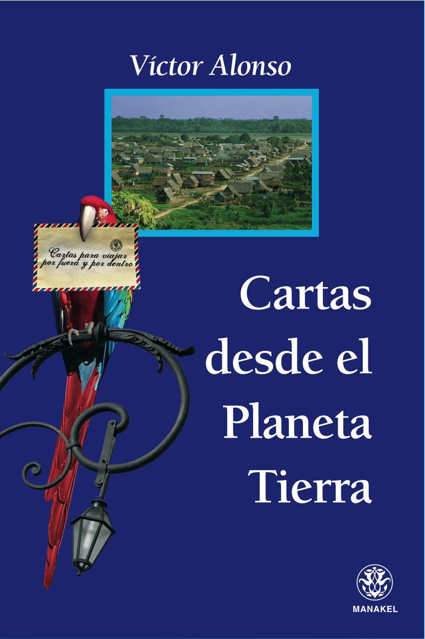Cartas Desde El Planeta Tierra - Alonso Victor