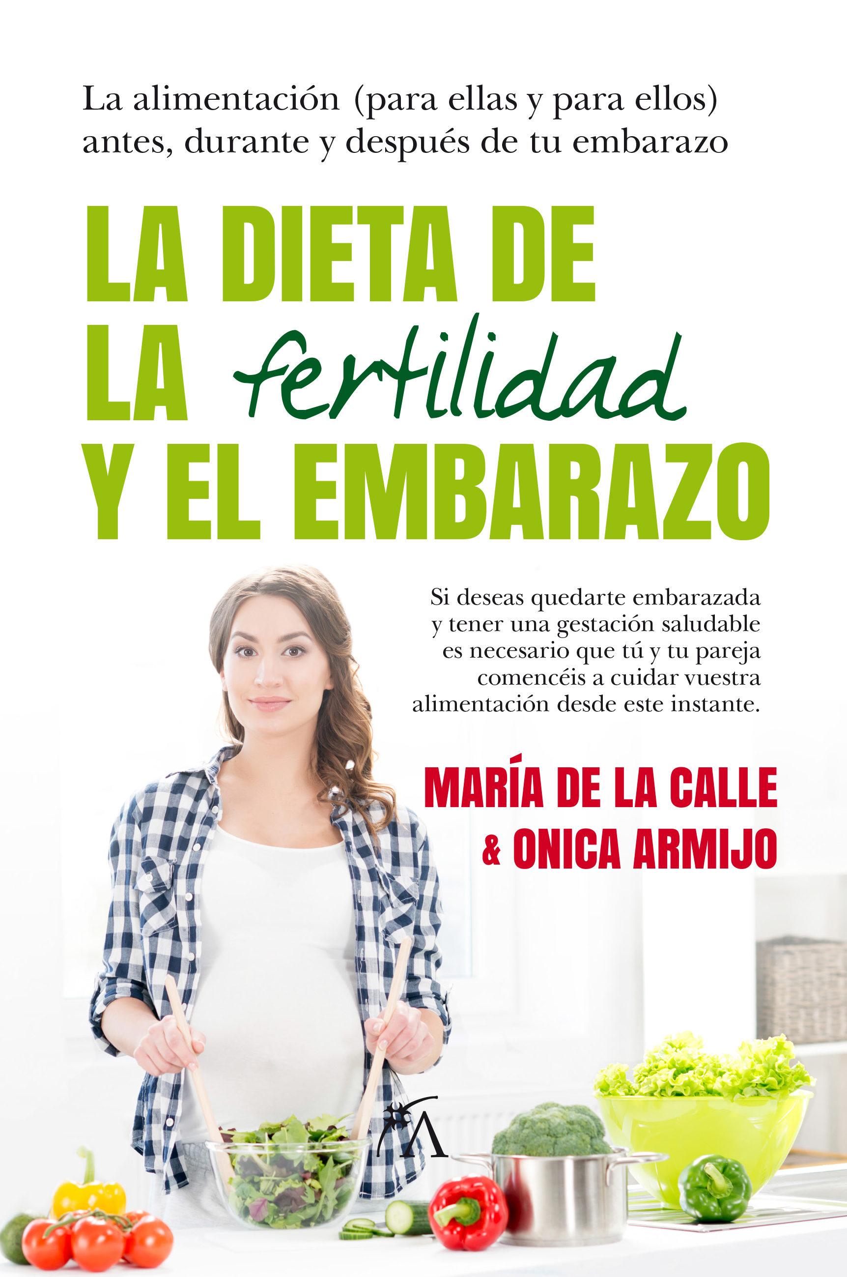 La Dieta De La Fertilidad Y El Embarazo - Armijo Onica