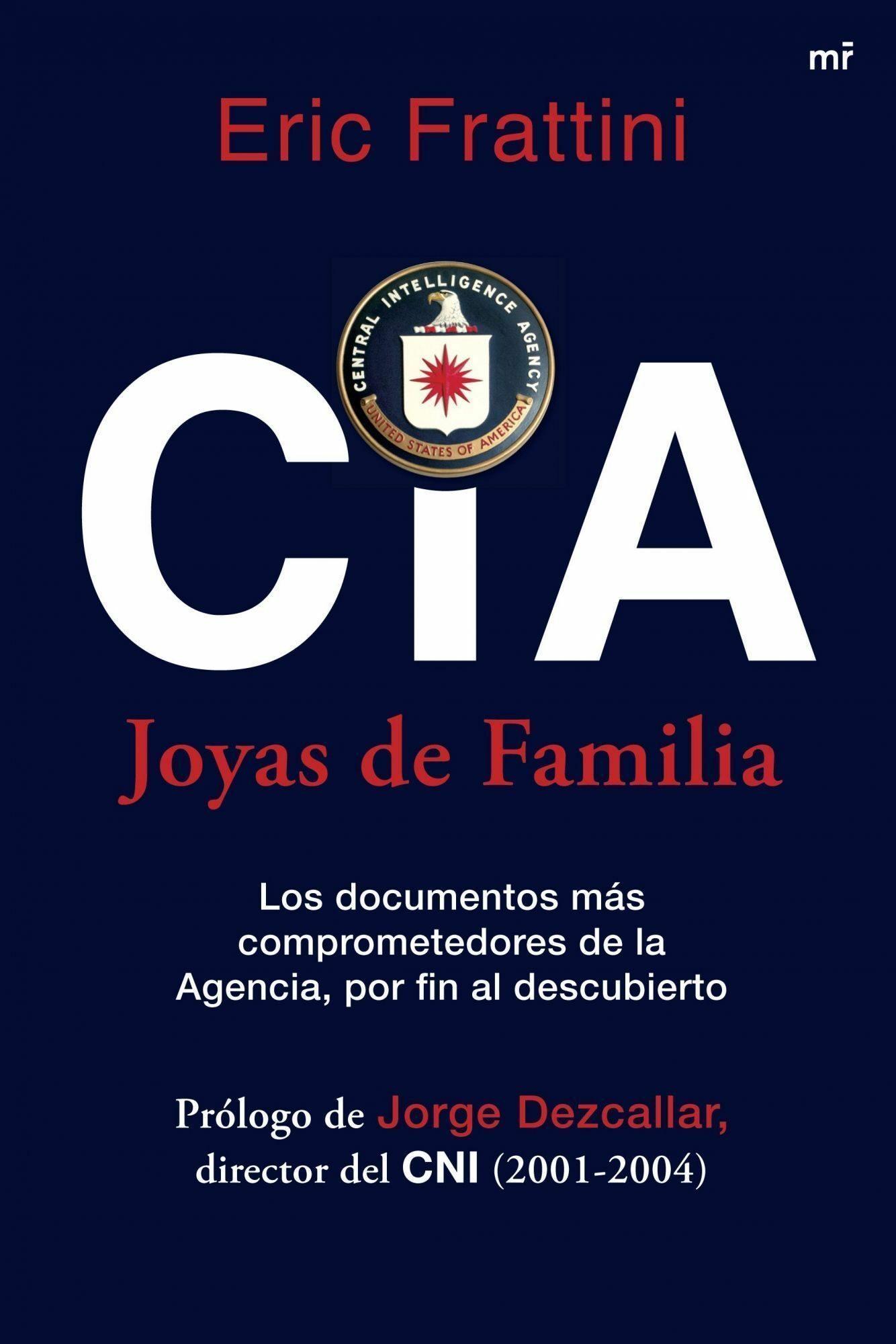 Cia. Joyas De Familia: Los Documentos Mas Comprometedores De La A Genc - Frattini Eric