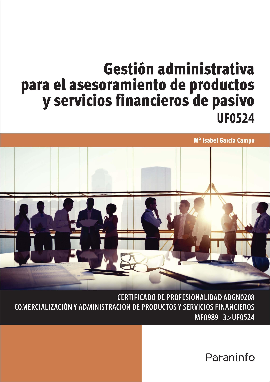 Uf0524 - Gestion Administrativa Para El Asesoramiento De Productos Y S - Garcia Campo Maria Isabel