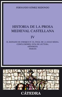 Historia De La Prosa Medieval Castellana Iv: El Reinado De Enrique Iv: - Gomez Redondo Fernando