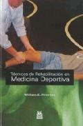 Tecnicas De Rehabilitacion En Medicina Deportiva - Prentice William E.