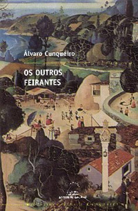 Os Outros Feirantes (biblioteca Alvaro Cunqueiro) - Cunqueiro Mora-montenegro Alvaro