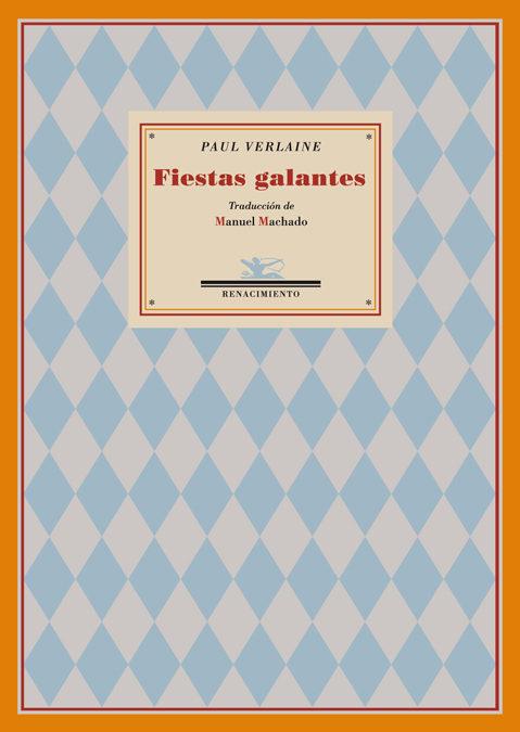 Fiestas Galantes - Verlaine Paul