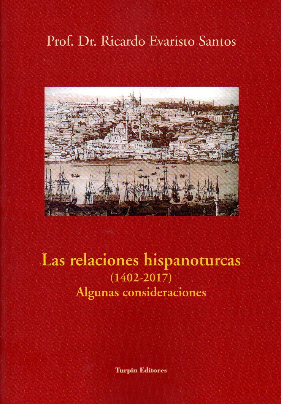 Las Relaciones Hispanoturcas (1402-2017) - Santos Ricardo Evaristo Dos