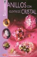 Anillos Con Cuentas De Cristal: Crea Tu Bisuteria - Marchand Celine