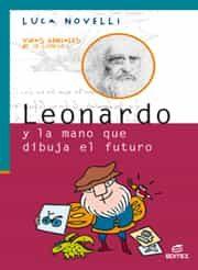 Leonardo Y La Mano Que Dibuja El Futuro (coleccion Vidas Geniales De L - Novelli Luca
