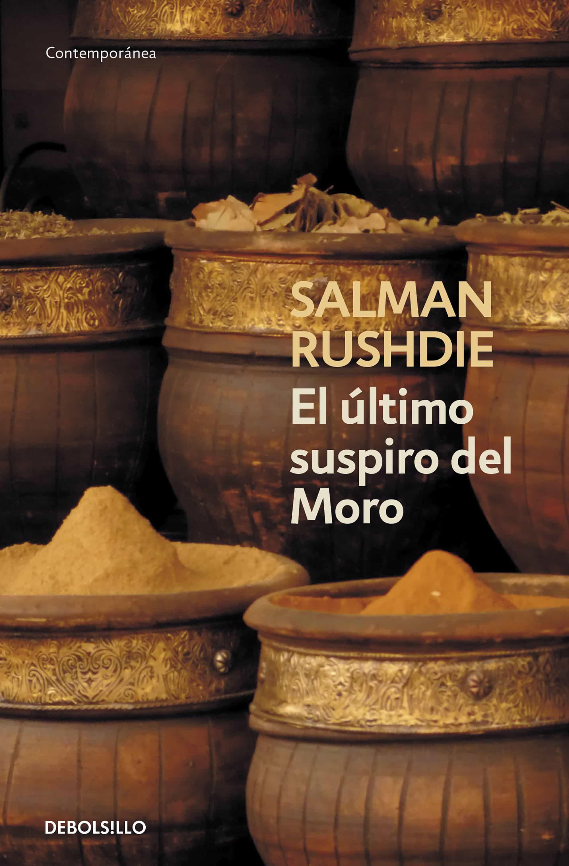 El Ultimo Suspiro Del Moro - Rushdie Salman