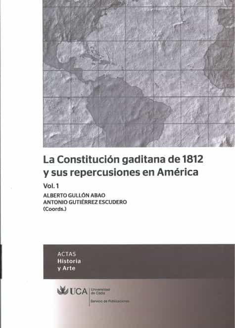 La Constitucion Gaditana De 1812 Y Sus Repercusiones En America 2 Vol. - Guillon Abao Alberto