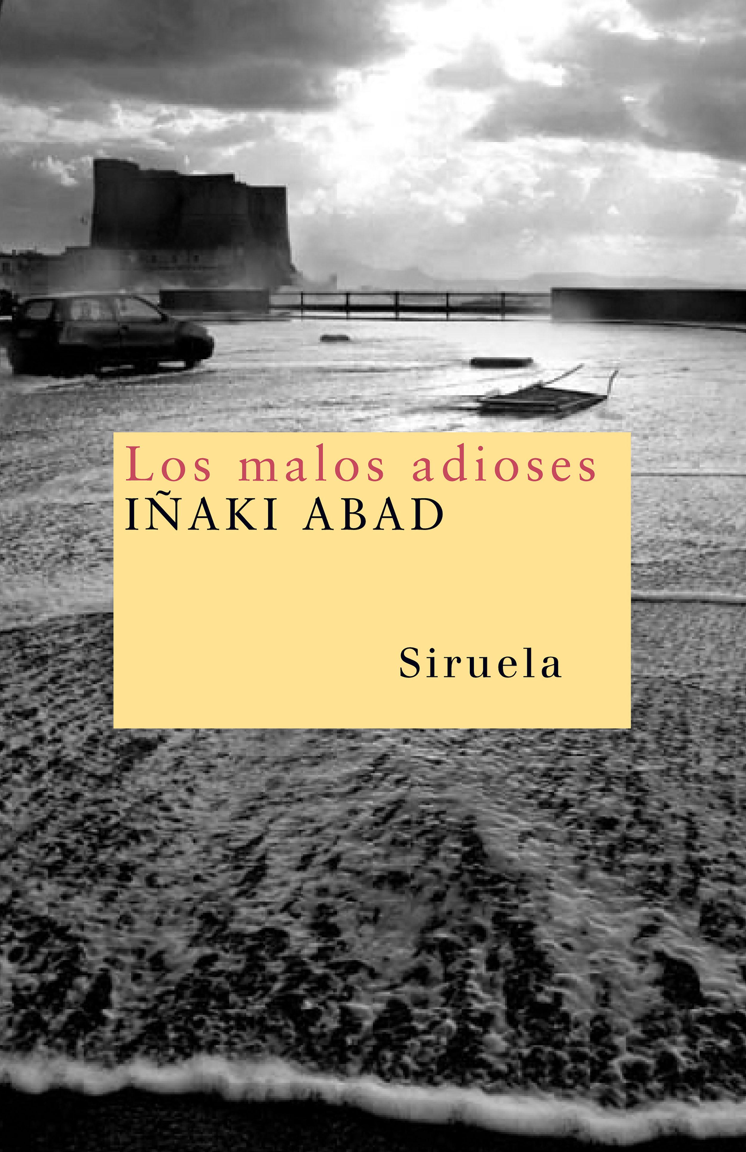 Los Malos Adioses - Abad Iñaki