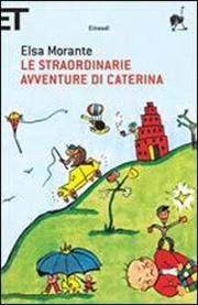 Le Straordinarie Avventure Di Caterina - Morante Elsa