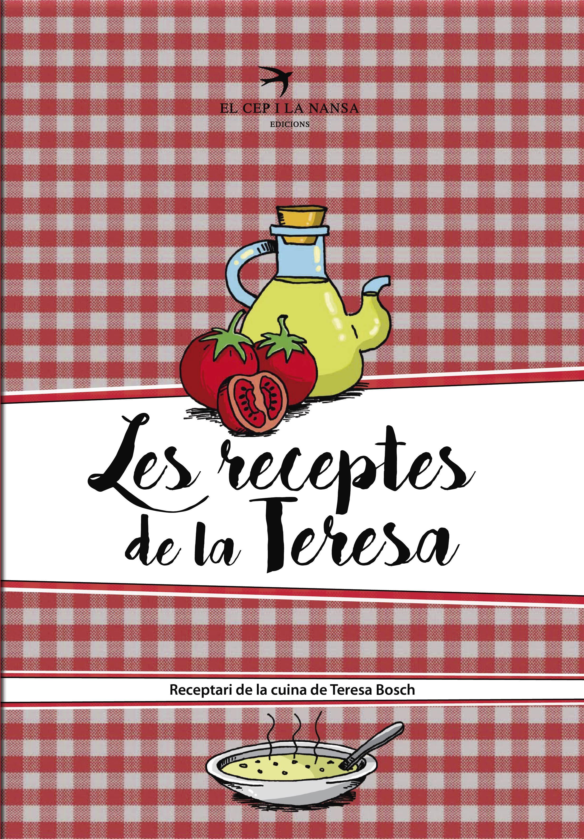 Les Receptes De La Teresa: Receptari De La Cuina De Teresa Bosch - Bosch Teresa