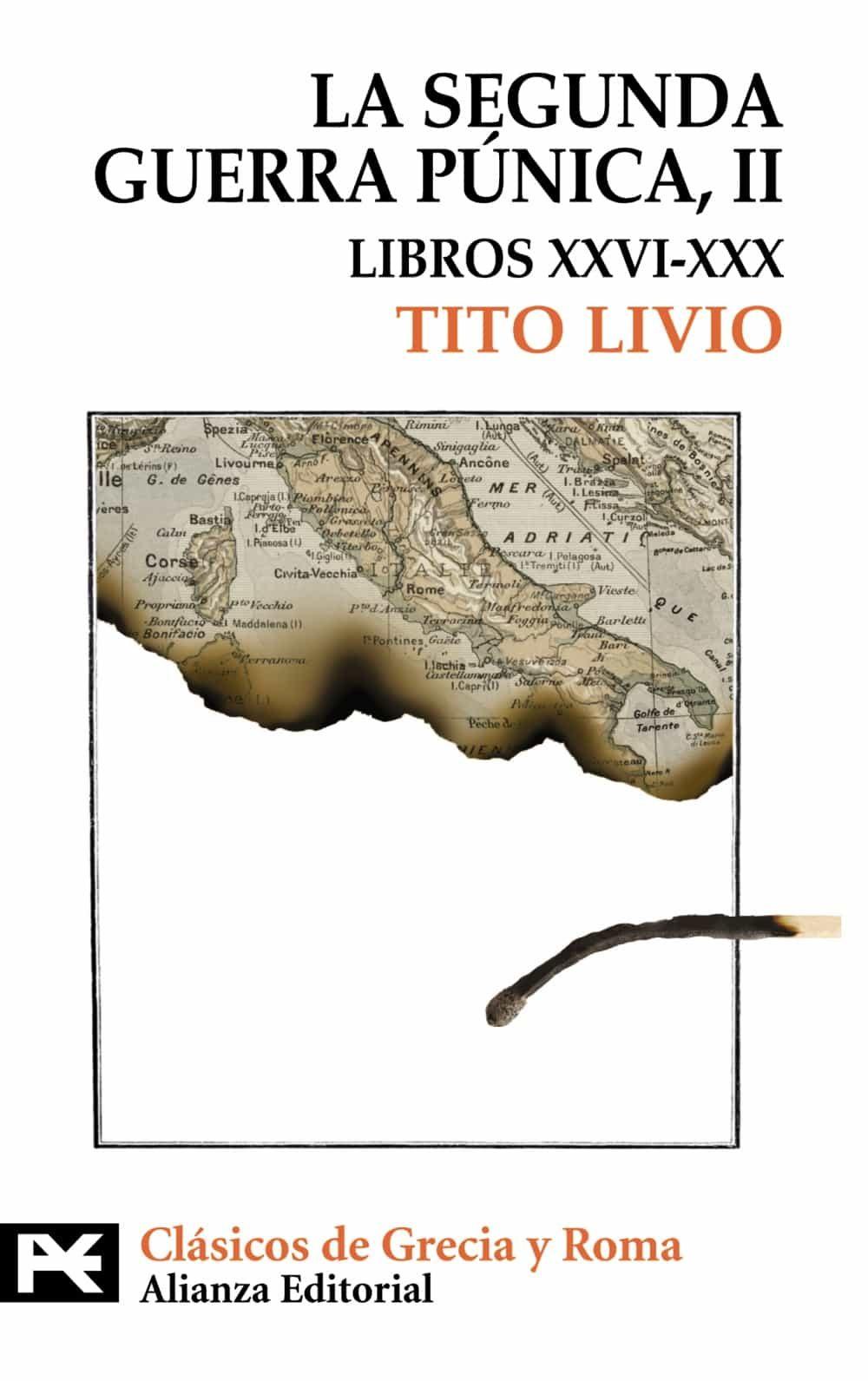 La Segunda Guerra Punica Ii (tomo Ii: Libros Xxvi-xxx) - Livio Tito