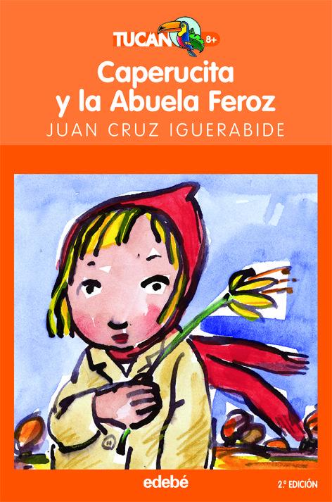 Caperucita Y La Abuela Feroz - Igerabide Sarasola Juan Kruz