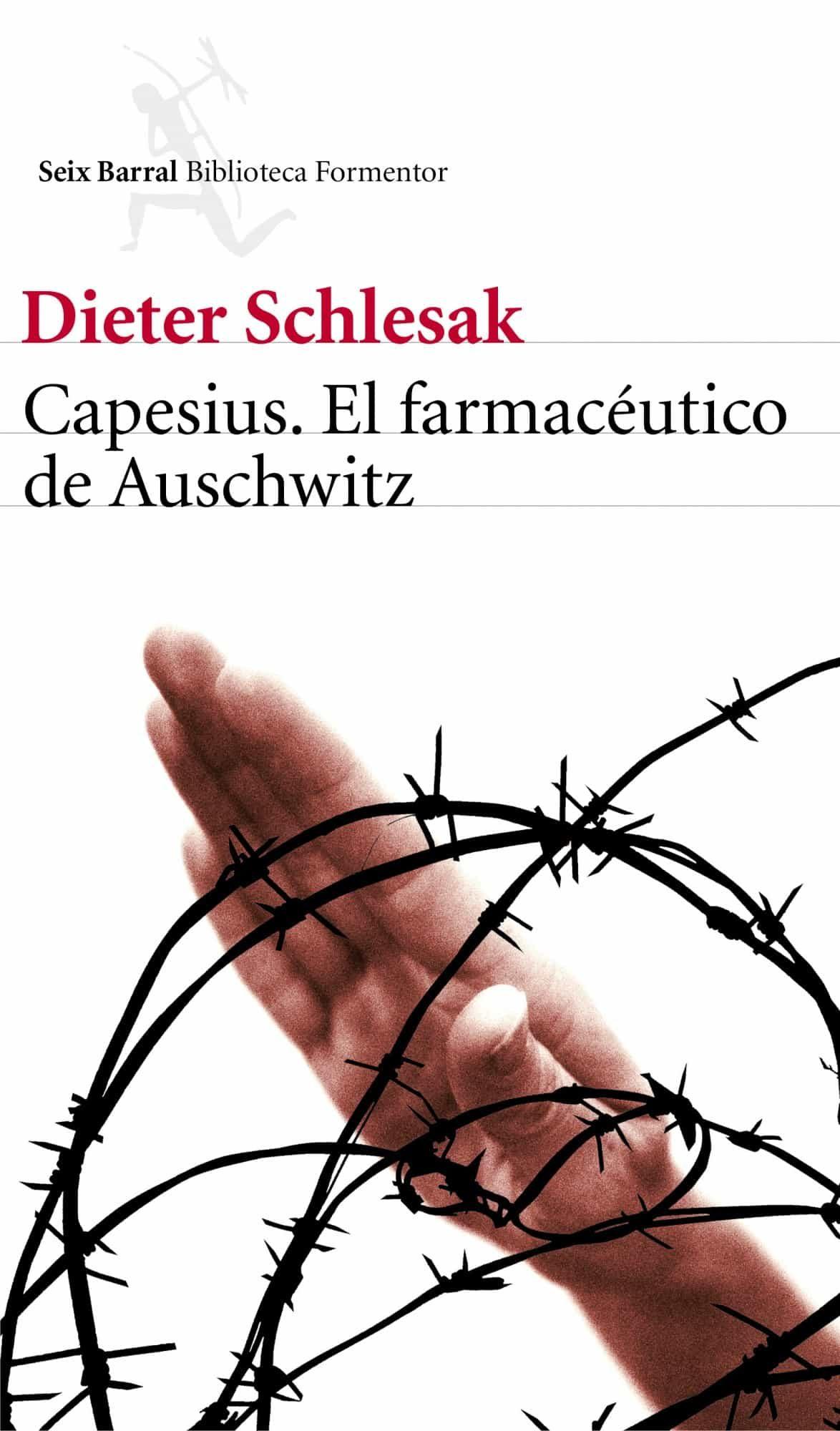 Capesius El Farmaceutico De Auschwitz - Schlesak Dieter