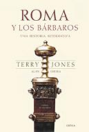 Roma Y Los Barbaros: Una Historia Alternativa - Jones Terry