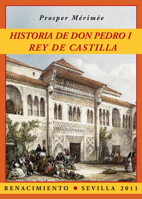 Historia De Don Pedro I Rey De Castilla - Merimee Prosper