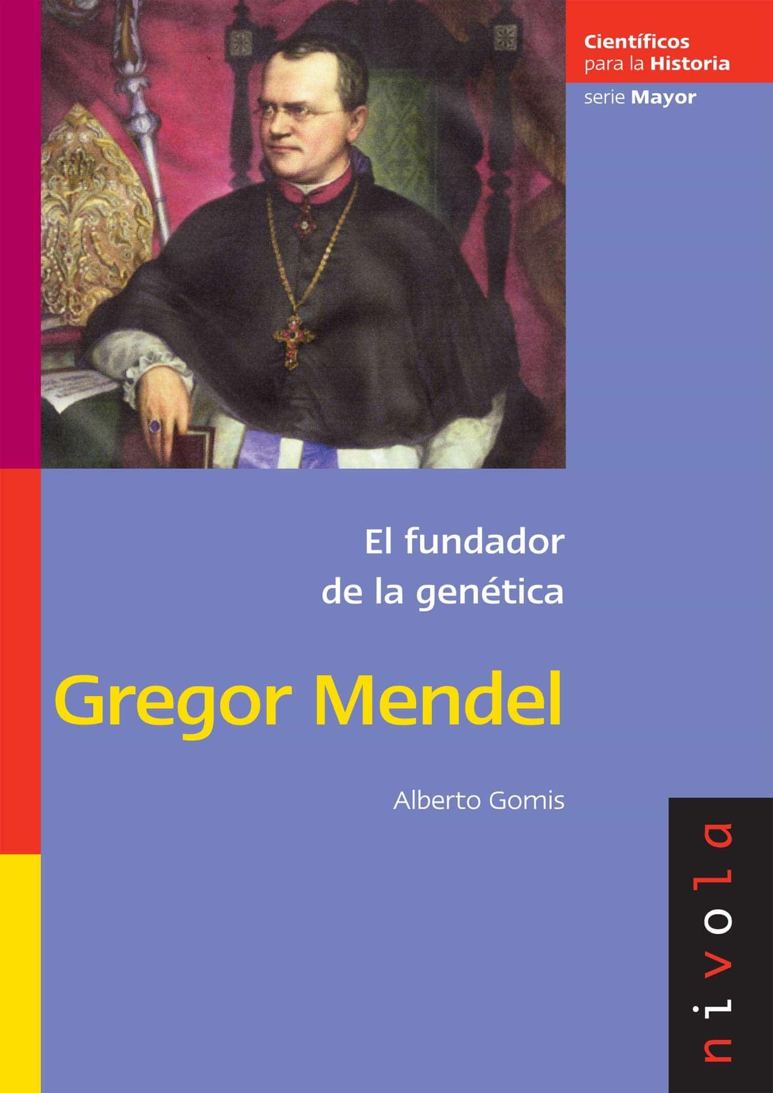 El Fundador De La Genetica: Gregor Mendel - Gomis Alberto