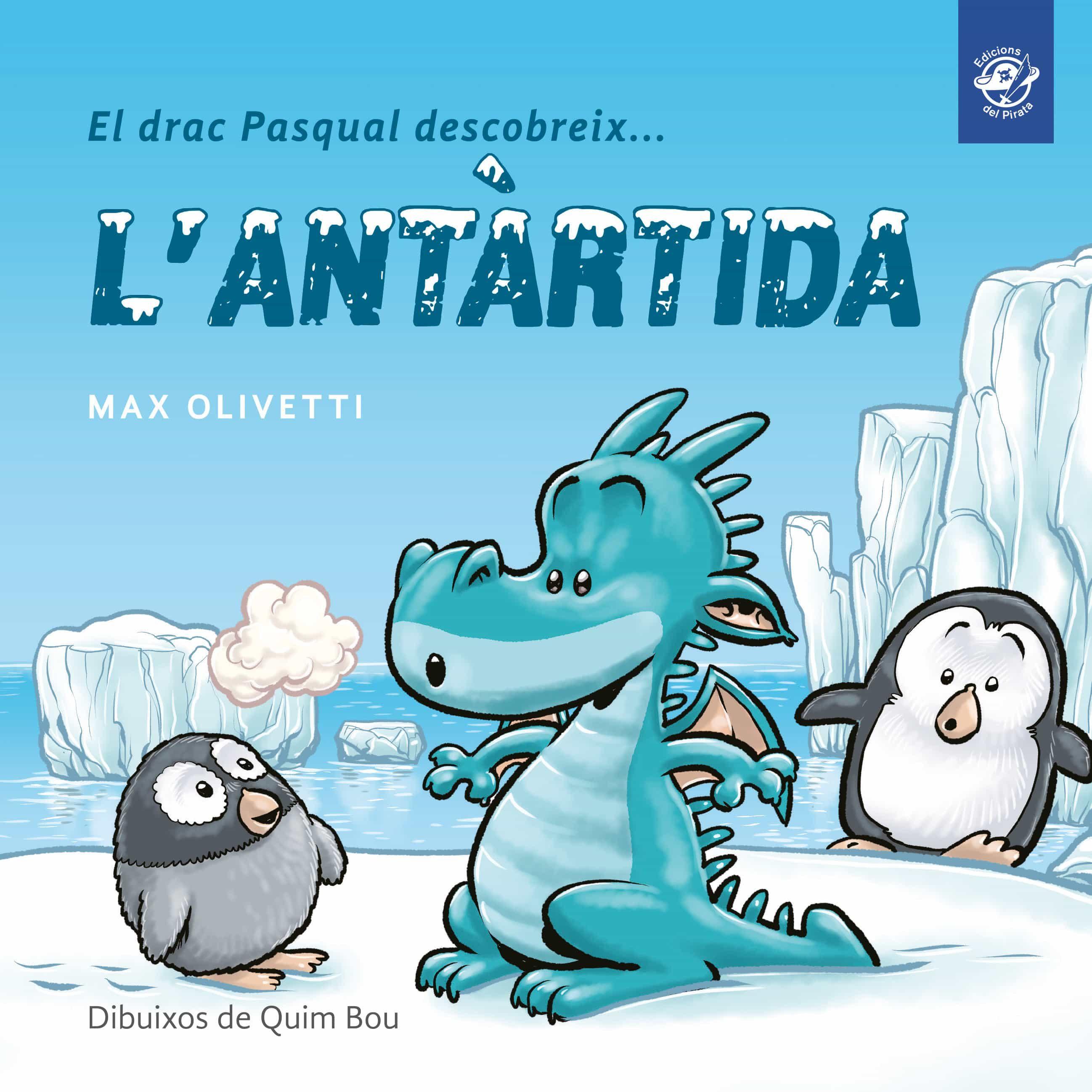 El Drac Pasqual Descobreix L Antartida - Olivetti Max