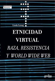 Etnicidad Virtual: Raza Resistencia Y World Wide Web - Leung Linda
