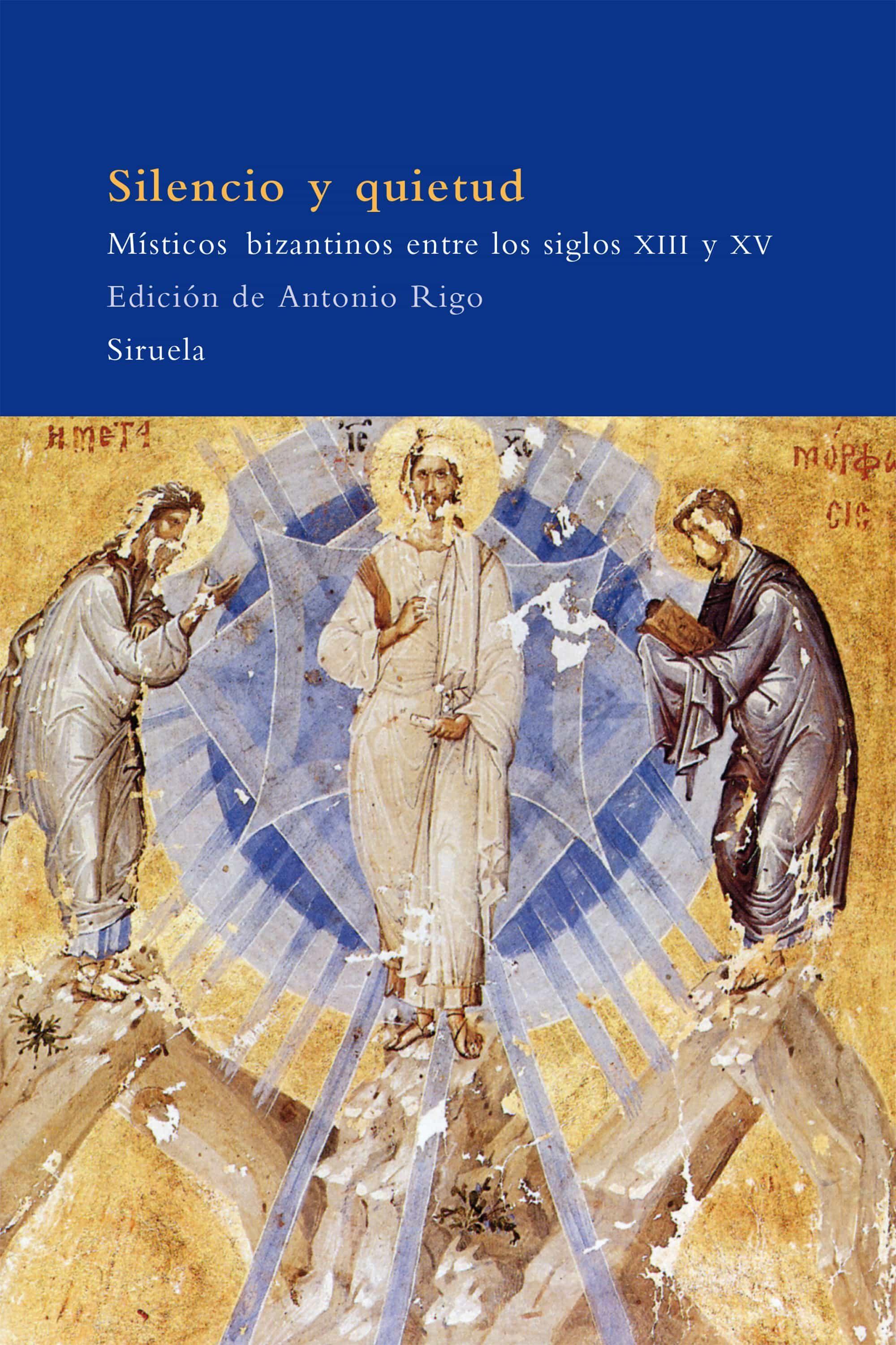 Silencio Y Quietud: Misticos Bizantinos Entre Los Siglos Xii Y Xv - Vv.aa.