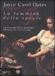 La Femmina Della Specie - Oates Joyce Carol